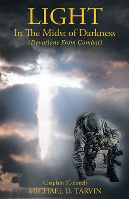Light in the Midst of Darkness: (Devotions from Combat) - eBook  -     By: Michael D. Tarvin