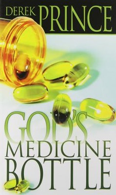 God's Medicine Bottle   -     By: Derek Prince