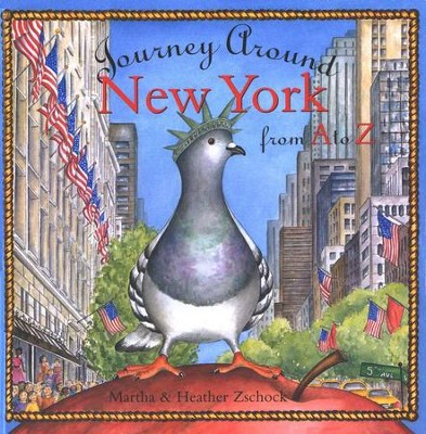 Journey Around New York from A to Z   -     By: Martha Day Zschock, Heather Zschock
