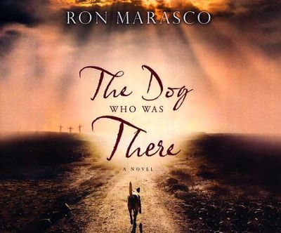 The Dog Who Was There - unabridged audio book on CD  -     By: Ron Marasco