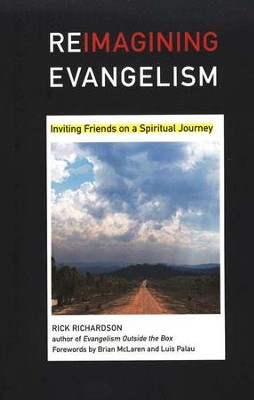Reimagining Evangelism: Inviting Friends on a Spiritual Journey  -     By: Rick Richardson