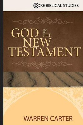 God in the New Testament - eBook  -     By: Warren Carter