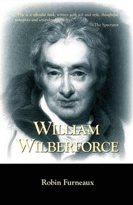 William Wilberforce  -     By: Robin Furneaux