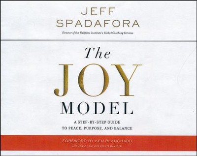 The Joy Model: A Step-by-Step Guide to a Life of Peace, Purpose, and Balance - unabridged audio book on CD  -     By: Jeff Spadafora