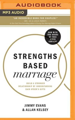 Strengths Based Marriage: Build a Stronger Relationship by Understanding Each Other's Gifts - unabridged audio book on MP3-CD  -     Narrated By: Stephen Roy Grimsley, Jason Blain Carson     By: Jimmy Evans, Allan Kelsey
