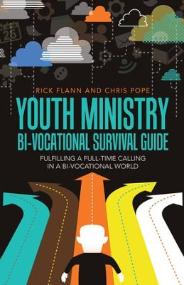 Youth Ministry Bi-Vocational Survival Guide: Fulfilling a Full-Time Calling in a Bi-Vocational World - eBook  -     By: Rick Flann, Chris Pope