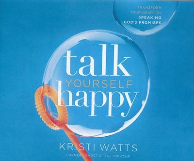 Talk Yourself Happy: Transform Your Heart by Speaking God's Promises - unabridged audio book on CD  -     By: Kristi Watts