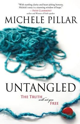 Untangled: The Truth will set you Free - eBook  -     By: Michele Pillar