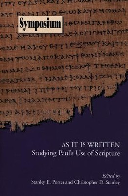 As It Is Written: Studying Paul's Use of Scripture  -     Edited By: Stanley E. Porter, Christopher D. Stanley     By: Stanley E. Porter(Eds.) & Christopher D. Stanley(Eds.)