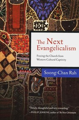 The Next Evangelicalism: Freeing the Church from Western Cultural Captivity  -     By: Soong-Chan Rah