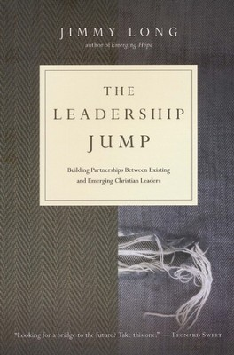 The Leadership Jump: Building Partnerships Between Existing and Emerging Christian Leaders  -     By: Jimmy Long