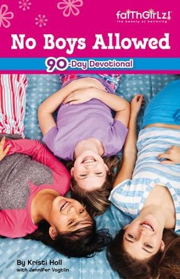 No Boys Allowed: 90-Day Devotional - eBook  -     By: Michelle Medlock Adams