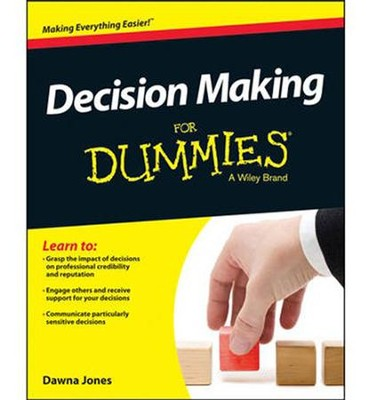 Decision Making For Dummies  -     By: Dawna Jones