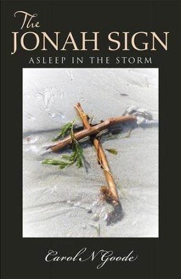 The Jonah Sign: Asleep in the Storm - eBook  -     By: Carol N. Goode