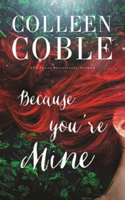 Because you're Mine - unabridged audio book on CD   -     By: Colleen Coble