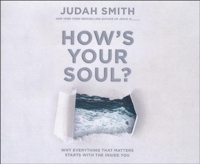 How's Your Soul?: Why Everything You Want in Life Starts with the Inside You - unabridged audio book on CD  -     By: Judah Smith