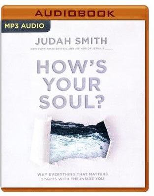 How's Your Soul?: Why Everything You Want in Life Starts with the Inside You - unabridged audio book on MP3-CD  -     By: Judah Smith