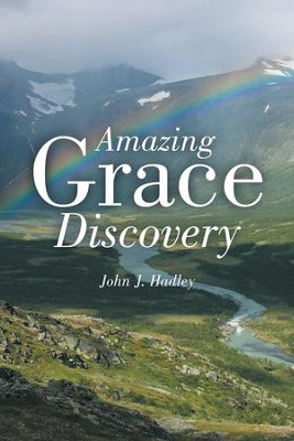 Amazing Grace Discovery - eBook  -     By: John J. Hadley