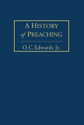 A History of Preaching Volume 1  -     By: O.C. Edwards
