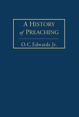 A History of Preaching Volume 2  -     By: O.C. Edwards