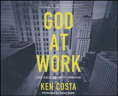 God at Work: Living Every Day with Purpose - unabridged audio book on CD  -     By: Ken Costa