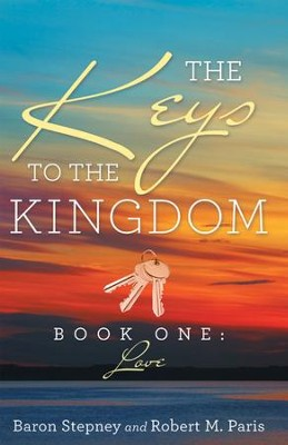 The Keys to the Kingdom: Book One: Love - eBook  -     By: Baron Stepney, Robert M. Paris
