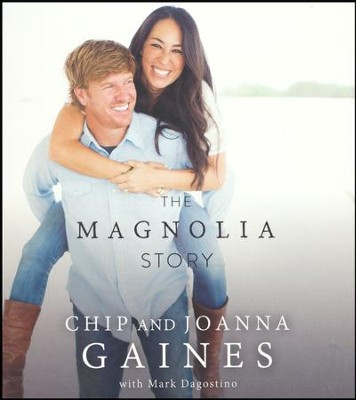 The Magnolia Story - unabridged audio book on CD  -     Narrated By: Joanna Gaines     By: Chip Gaines, Joanna Gaines