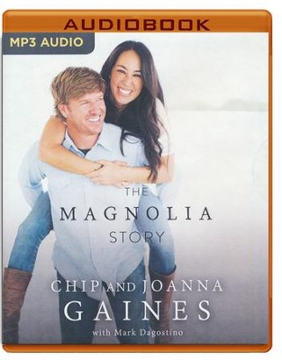 The Magnolia Story - unabridged audio book on MP3-CD  -     By: Chip Gaines, Joanna Gaines, Mark Dagostino