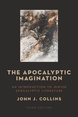 The Apocalyptic Imagination: An Introduction to Jewish Apocalyptic Literature - eBook  -     By: John J. Collins