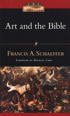 Art and the Bible  -     By: Francis A. Schaeffer