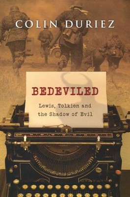 Bedeviled: Lewis, Tolkien and the Shadow of Evil  -     By: Colin Duriez