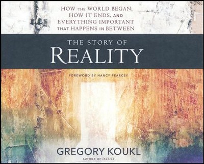 The Story of Reality: How the World Began, How It Ends, and Everything in Between - unabridged audio  -     By: Gregory Koukl