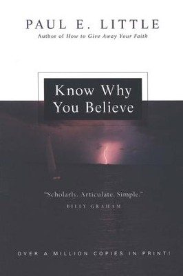 Know Why You Believe, New Edition   -     By: Paul E. Little, James F. Nyquist