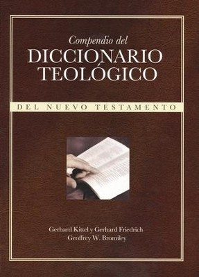 Diccionario teologico del Nuevo Testamento (Theological Dictionary of the New Testament)  -     By: Gerhard Kittel