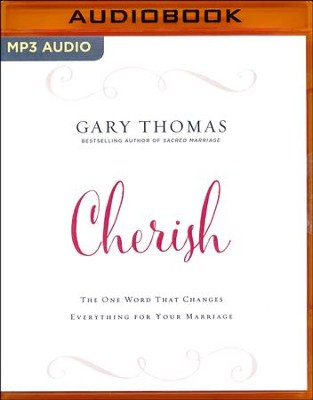 Cherish: The One Word That Changes Everything for Your Marriage - unabridged audio book on MP3-CD  -     By: Gary Thomas