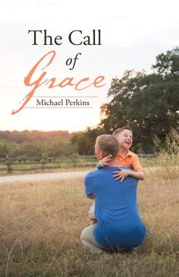 The Call of Grace - eBook  -     By: Michael Perkins