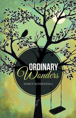 Ordinary Wonders - eBook  -     By: Nancy Kuykendall