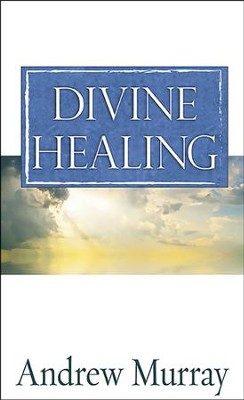 Divine Healing   -     By: Murray