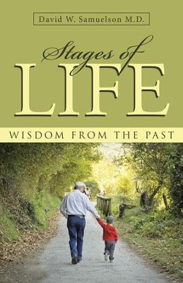 Stages of Life: Wisdom from the Past - eBook  -     By: David W. Samuelson