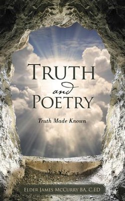 Truth and Poetry: Truth Made Known - eBook  -     By: James McCurry