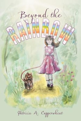 Beyond the Rainbow - eBook  -     By: Patricia A. Copperwheat