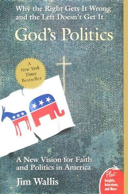 God's Politics: Why the Right Gets It Wrong and the Left Doesn't Get It (Plus)  -     By: Jim Wallis