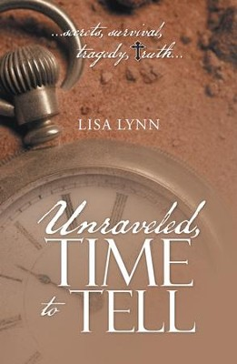 Unraveled, Time to Tell - eBook  -     By: Lisa Lynn