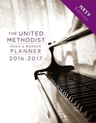 The United Methodist Music & Worship Planner 2016-2017 - NRSV Edition  -     By: David L. Bone, Mary J. Scifres