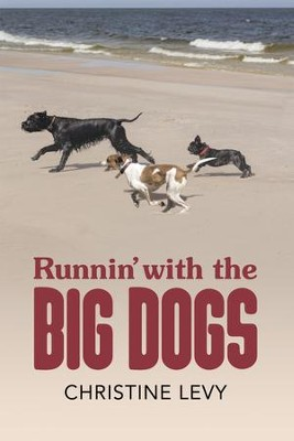 Runnin' with the Big Dogs - eBook  -     By: Christine Levy