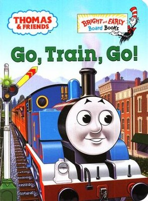 Thomas & Friends: Go, Train, Go! A Bright and Early Board Book   -     By: Rev. W. Awdry     Illustrated By: Tommy Stubbs