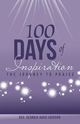 100 Days of Inspiration: The Journey to Praise - eBook  -     By: Georgia Nash Jackson