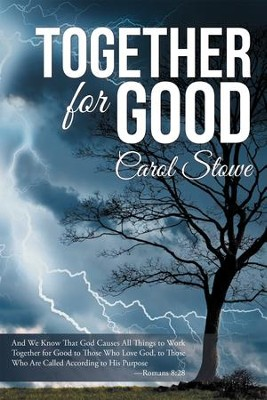 Together for Good - eBook  -     By: Carol Stowe