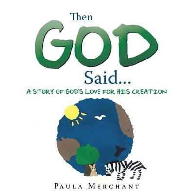 Then God Said...: A Story of God's Love for His Creation - eBook  -     By: Paula Merchant