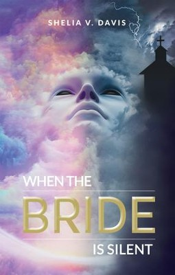 WHEN THE BRIDE IS SILENT - eBook  -     By: Shelia V. Davis